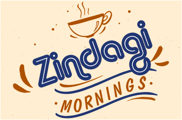 Zindagi mornings